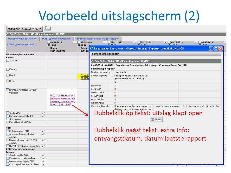 Voorbeeld uitslagscherm (2) Dubbelklik óp tekst: uitslag klapt open Dubbelklik náást tekst: extra info: ontvangstdatum, datum laatste rapport