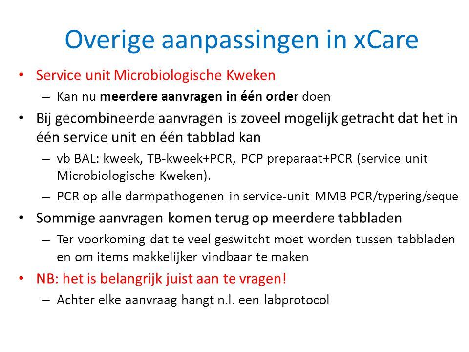 Overige aanpassingen in xCare • Service unit Microbiologische Kweken – Kan nu meerdere aanvragen in één order doen • Bij gecombineerde aanvragen is zo