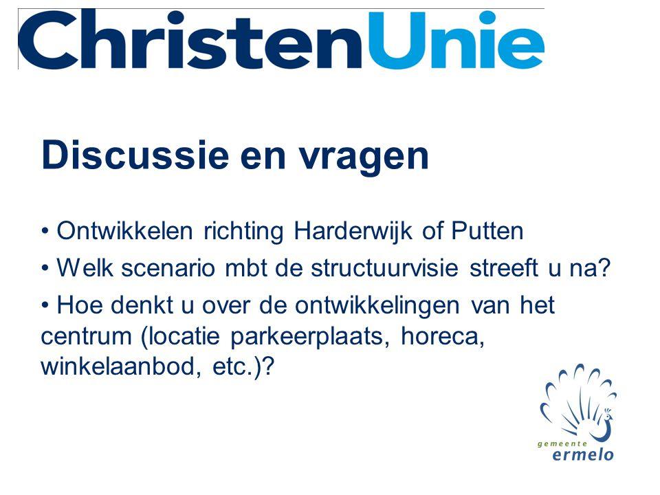 Discussie en vragen • Ontwikkelen richting Harderwijk of Putten • Welk scenario mbt de structuurvisie streeft u na? • Hoe denkt u over de ontwikkeling