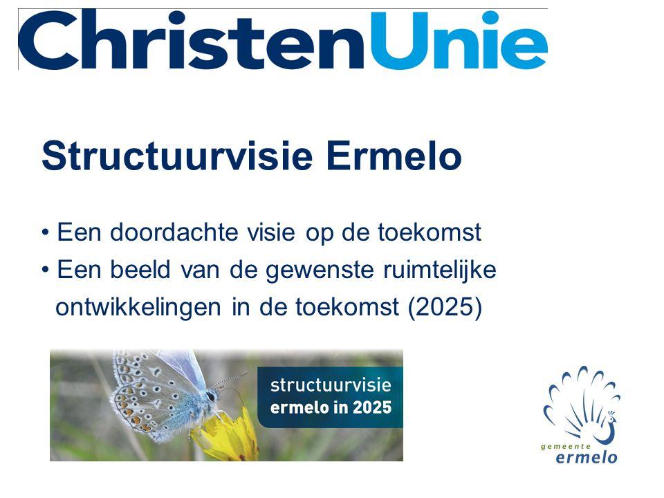 Structuurvisie Ermelo • Een doordachte visie op de toekomst • Een beeld van de gewenste ruimtelijke ontwikkelingen in de toekomst (2025)