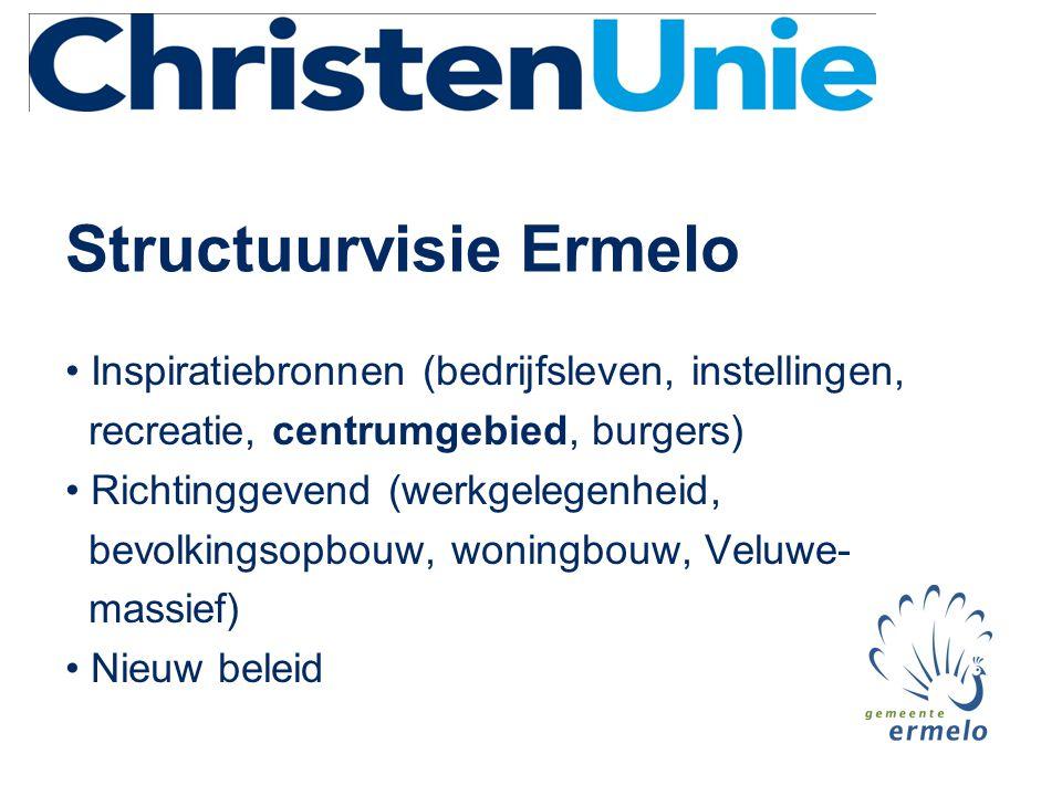 Structuurvisie Ermelo • Inspiratiebronnen (bedrijfsleven, instellingen, recreatie, centrumgebied, burgers) • Richtinggevend (werkgelegenheid, bevolkin