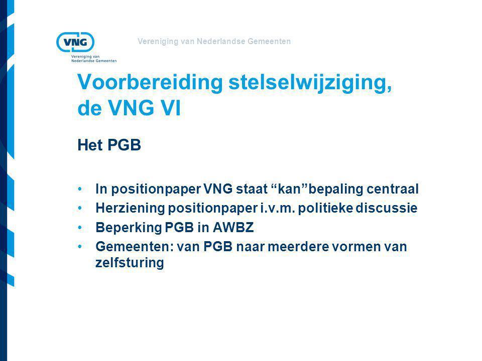 """Vereniging van Nederlandse Gemeenten Voorbereiding stelselwijziging, de VNG VI Het PGB •In positionpaper VNG staat """"kan""""bepaling centraal •Herziening"""
