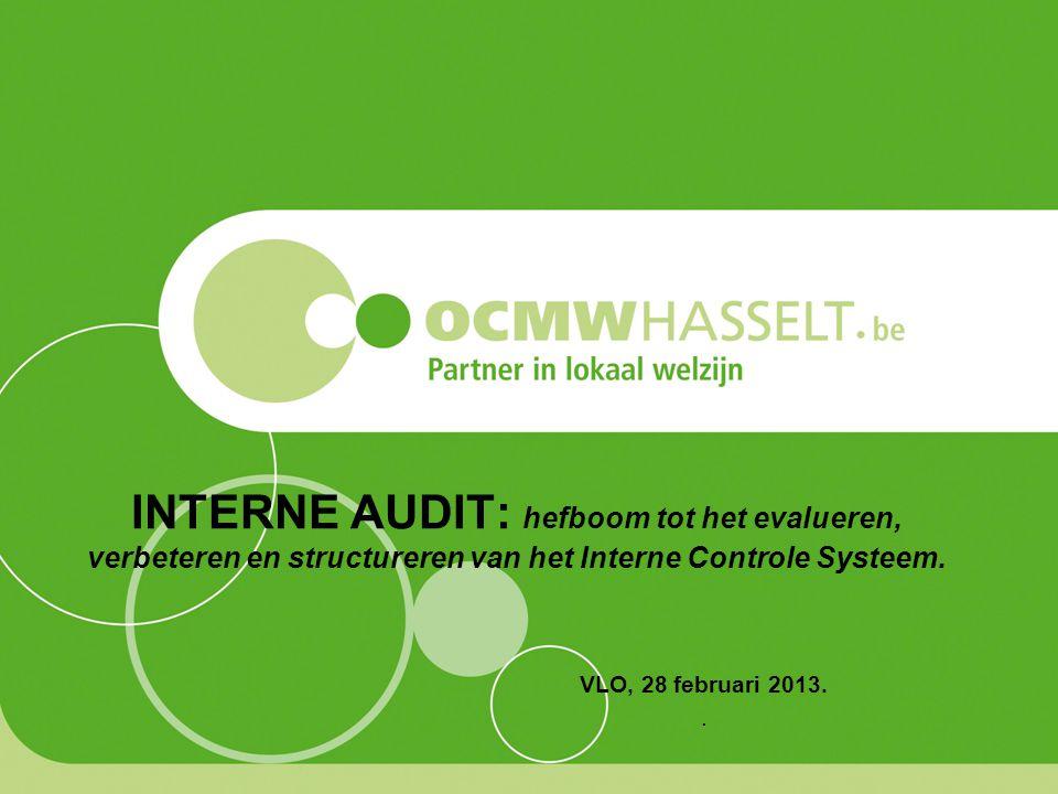 INTERNE AUDIT in de praktijk… –INLEIDING: INITIATIEF VAN DE CENTRUM-OCMW's: een eigen interne auditdienst: HOE EN WAAROM.