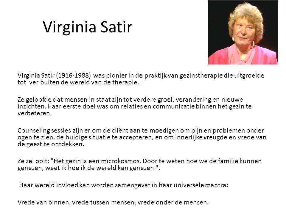 Virginia Satir Virginia Satir (1916-1988) was pionier in de praktijk van gezinstherapie die uitgroeide tot ver buiten de wereld van de therapie. Ze ge
