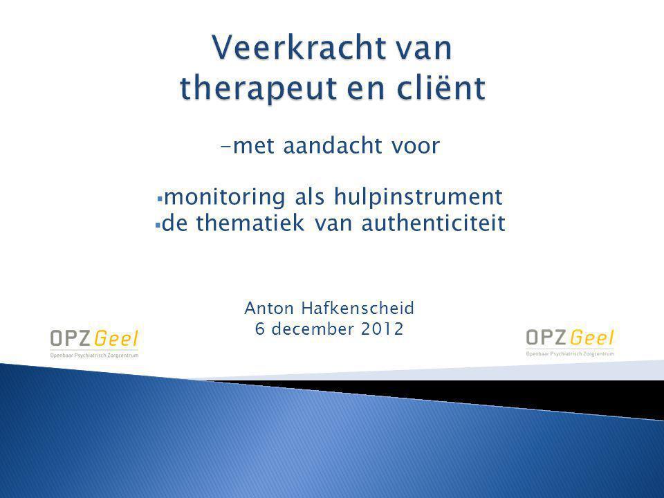 -met aandacht voor  monitoring als hulpinstrument  de thematiek van authenticiteit Anton Hafkenscheid 6 december 2012