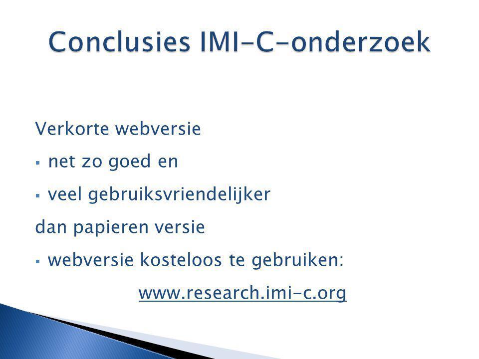 Verkorte webversie  net zo goed en  veel gebruiksvriendelijker dan papieren versie  webversie kosteloos te gebruiken: www.research.imi-c.org