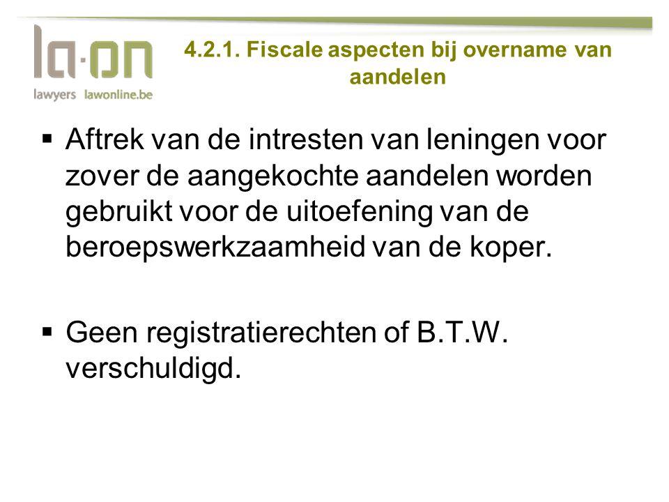 4.2.1. Fiscale aspecten bij overname van aandelen  Aftrek van de intresten van leningen voor zover de aangekochte aandelen worden gebruikt voor de ui