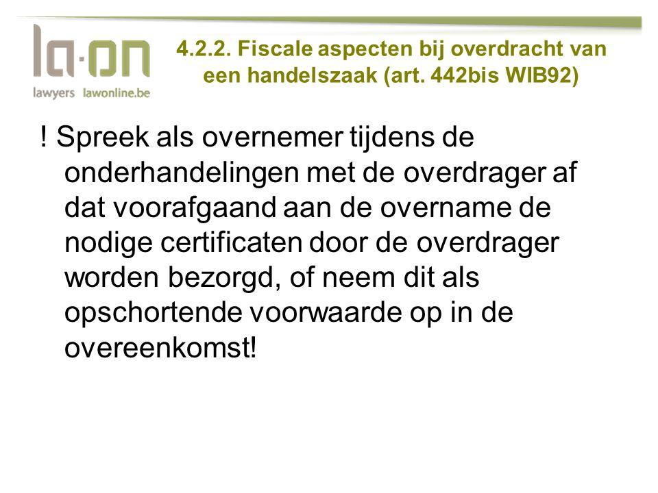 4.2.2. Fiscale aspecten bij overdracht van een handelszaak (art. 442bis WIB92) ! Spreek als overnemer tijdens de onderhandelingen met de overdrager af