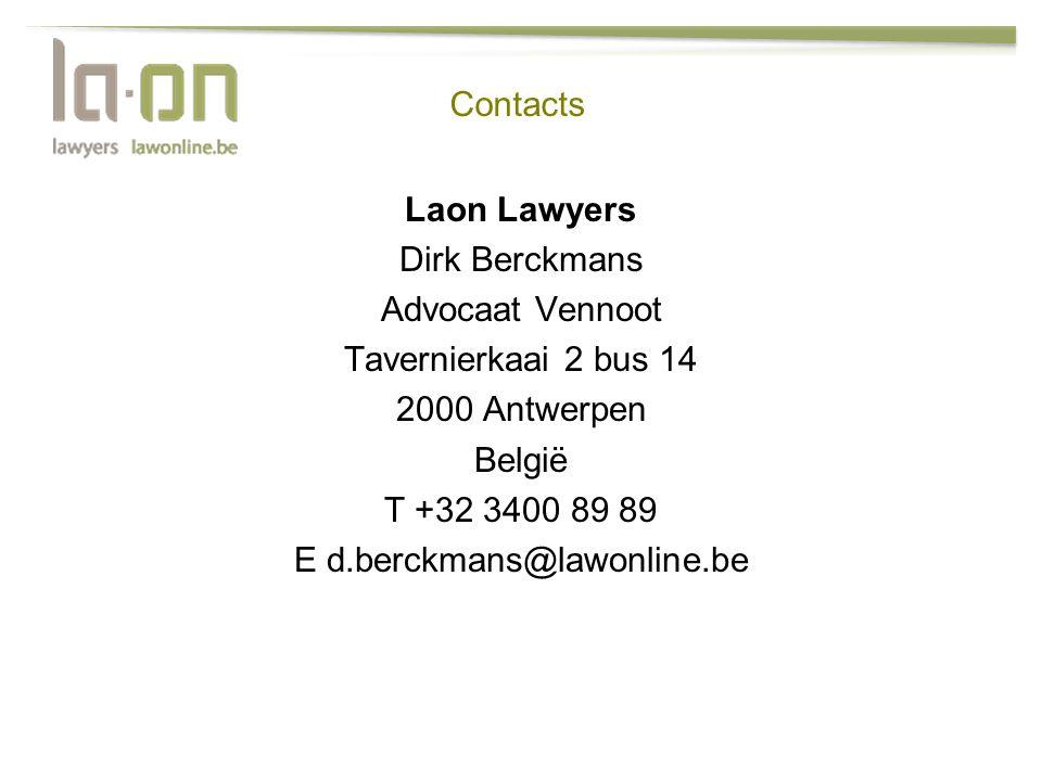 Contacts Laon Lawyers Dirk Berckmans Advocaat Vennoot Tavernierkaai 2 bus 14 2000 Antwerpen België T +32 3400 89 89 E d.berckmans@lawonline.be