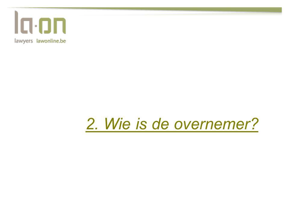 2. Wie is de overnemer?
