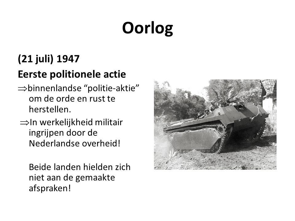 """Oorlog (21 juli) 1947 Eerste politionele actie  binnenlandse """"politie-aktie"""" om de orde en rust te herstellen.  In werkelijkheid militair ingrijpen"""