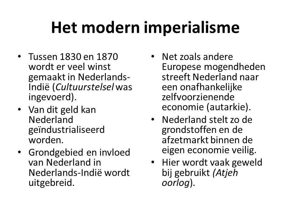 Het modern imperialisme • Tussen 1830 en 1870 wordt er veel winst gemaakt in Nederlands- Indië (Cultuurstelsel was ingevoerd). • Van dit geld kan Nede