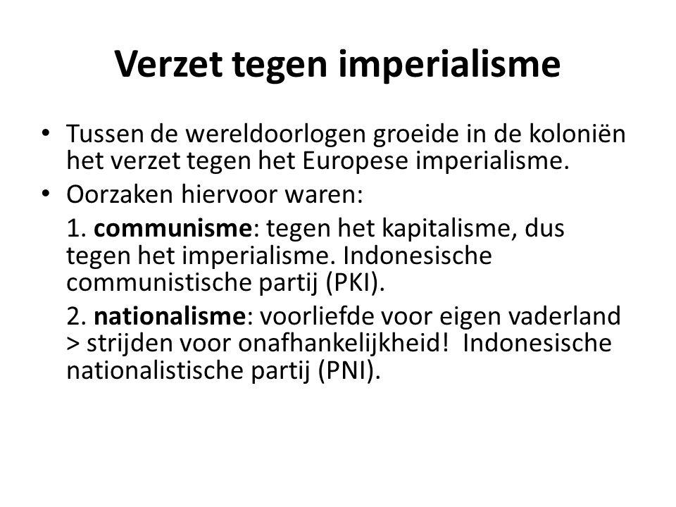 Verzet tegen imperialisme • Tussen de wereldoorlogen groeide in de koloniën het verzet tegen het Europese imperialisme. • Oorzaken hiervoor waren: 1.