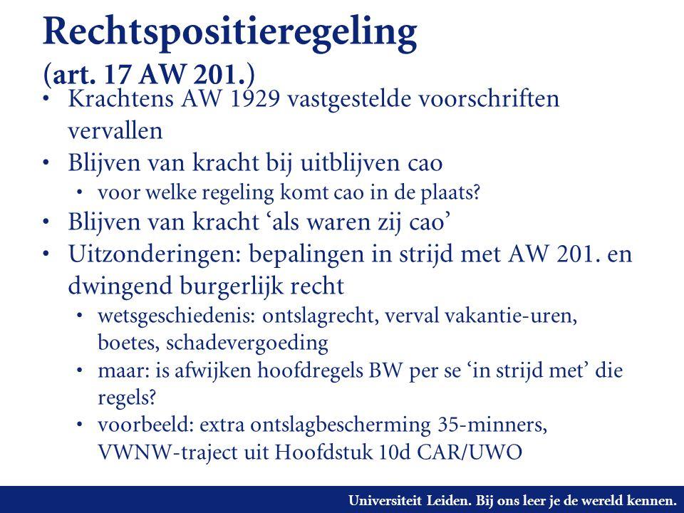 Universiteit Leiden. Bij ons leer je de wereld kennen. Rechtspositieregeling (art. 17 AW 201.) • Krachtens AW 1929 vastgestelde voorschriften vervalle