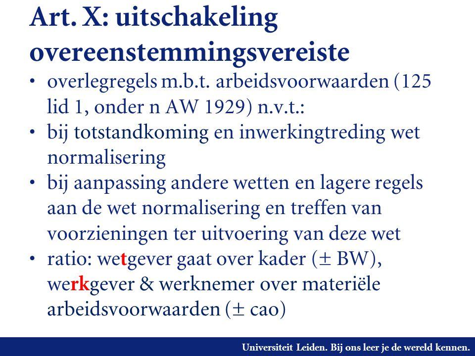Universiteit Leiden. Bij ons leer je de wereld kennen. Art. X: uitschakeling overeenstemmingsvereiste • overlegregels m.b.t. arbeidsvoorwaarden (125 l