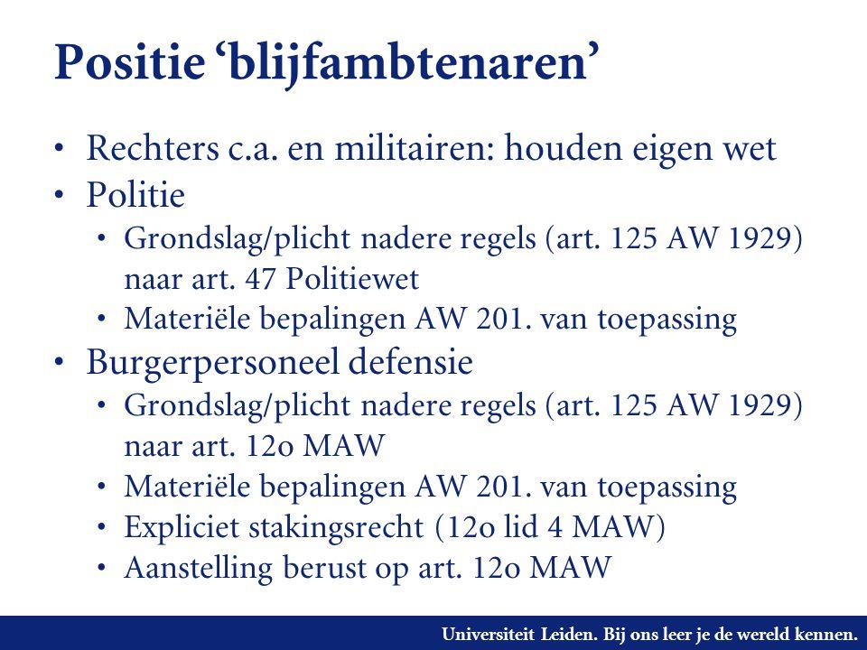 Universiteit Leiden. Bij ons leer je de wereld kennen. Positie 'blijfambtenaren' • Rechters c.a. en militairen: houden eigen wet • Politie • Grondslag