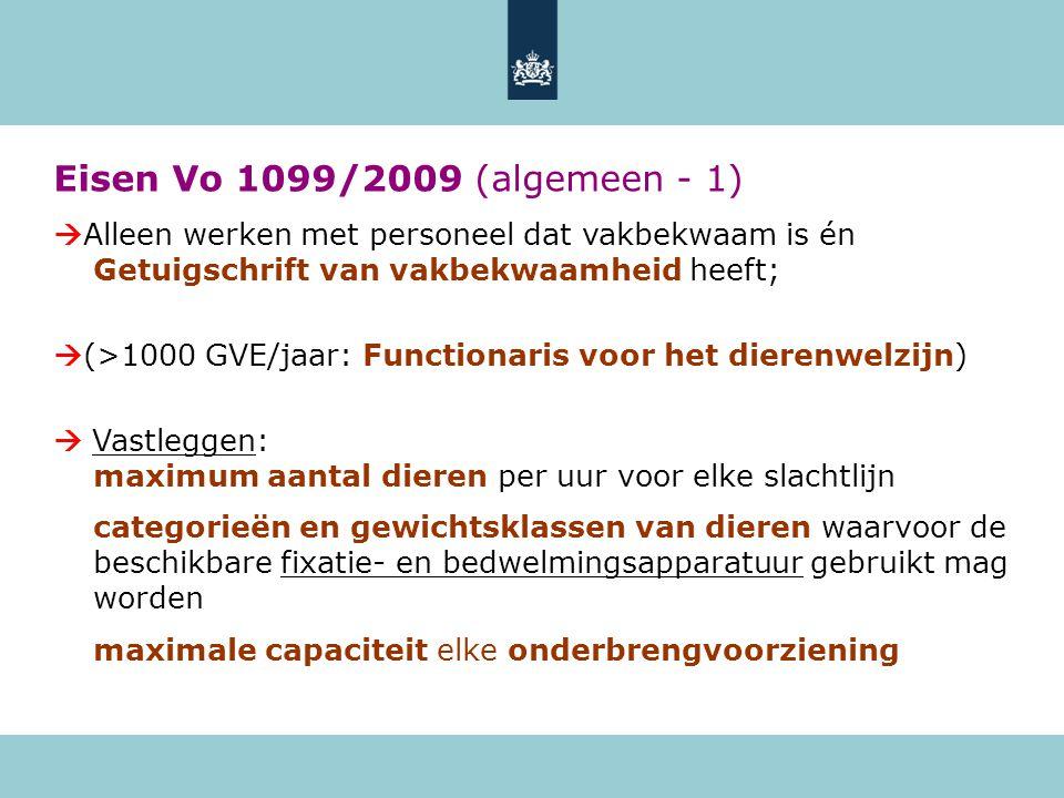 Eisen Vo 1099/2009 (algemeen - 1)  Alleen werken met personeel dat vakbekwaam is én Getuigschrift van vakbekwaamheid heeft;  (>1000 GVE/jaar: Functi