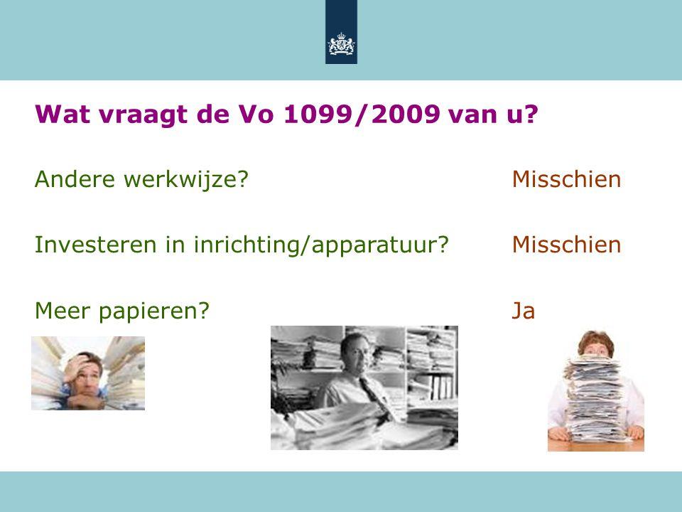 Wat vraagt de Vo 1099/2009 van u.