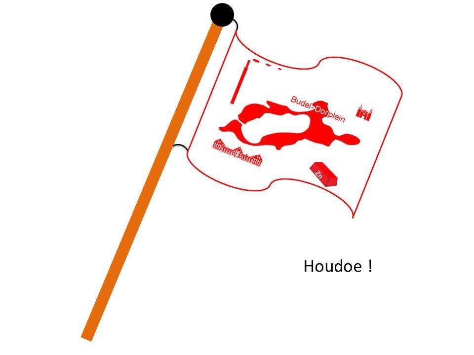 Houdoe !