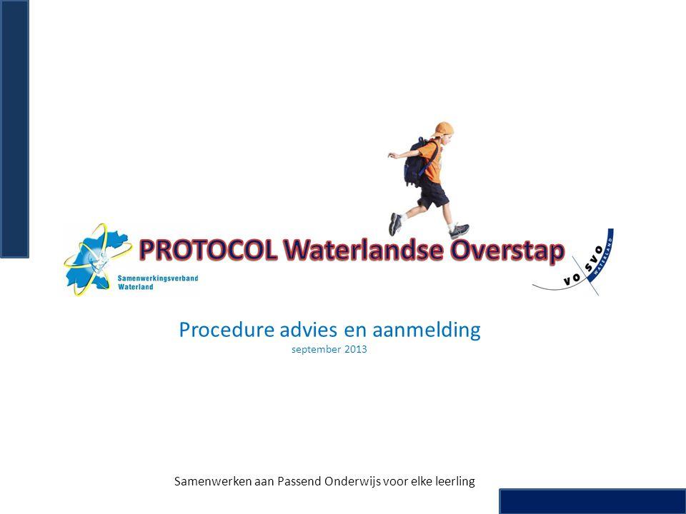 Procedure advies en aanmelding september 2013 Samenwerken aan Passend Onderwijs voor elke leerling
