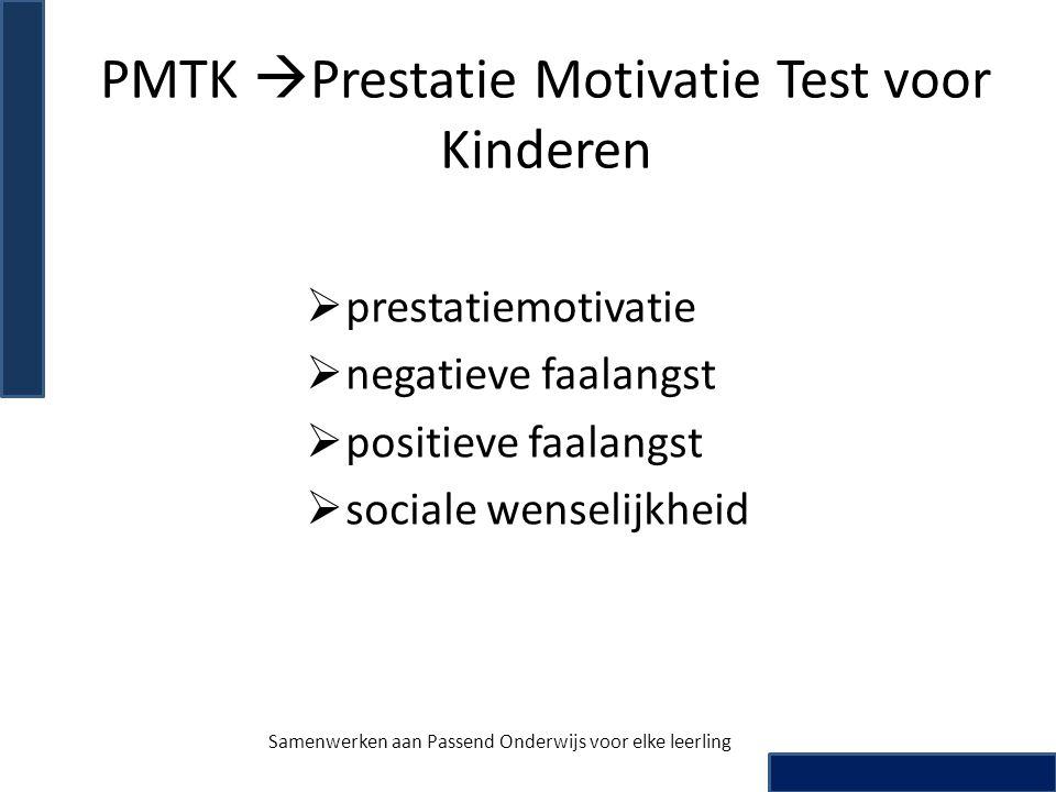 PMTK  Prestatie Motivatie Test voor Kinderen  prestatiemotivatie  negatieve faalangst  positieve faalangst  sociale wenselijkheid Samenwerken aan