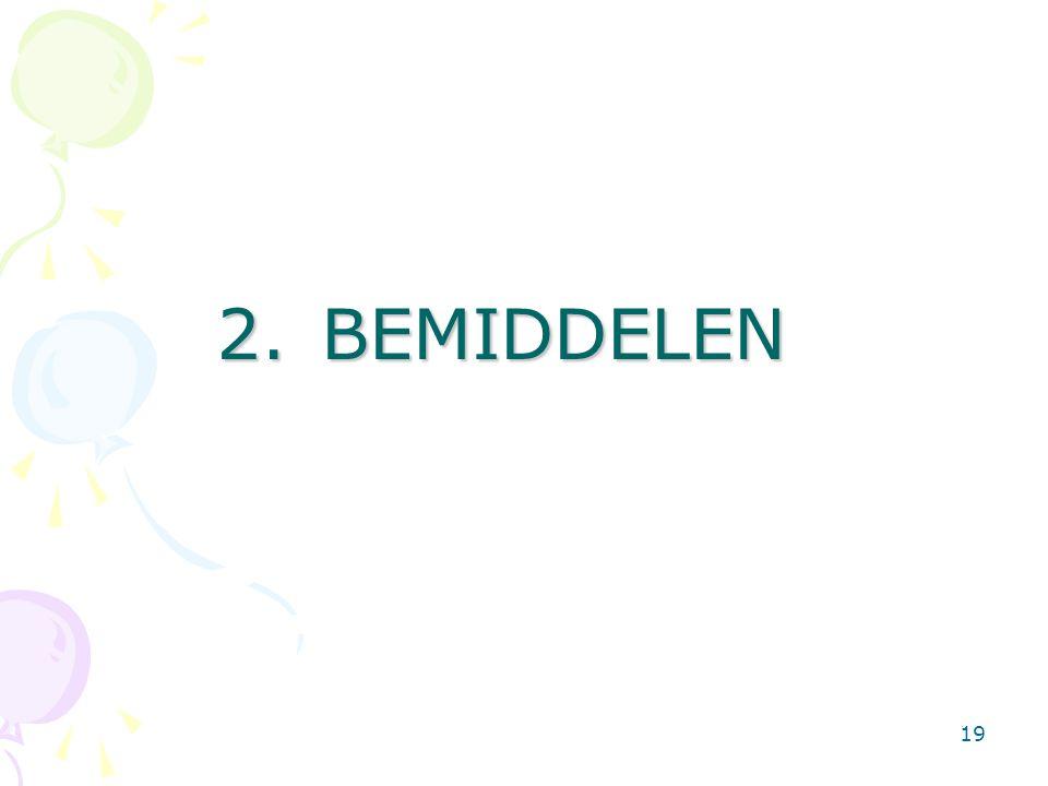 19 2.BEMIDDELEN