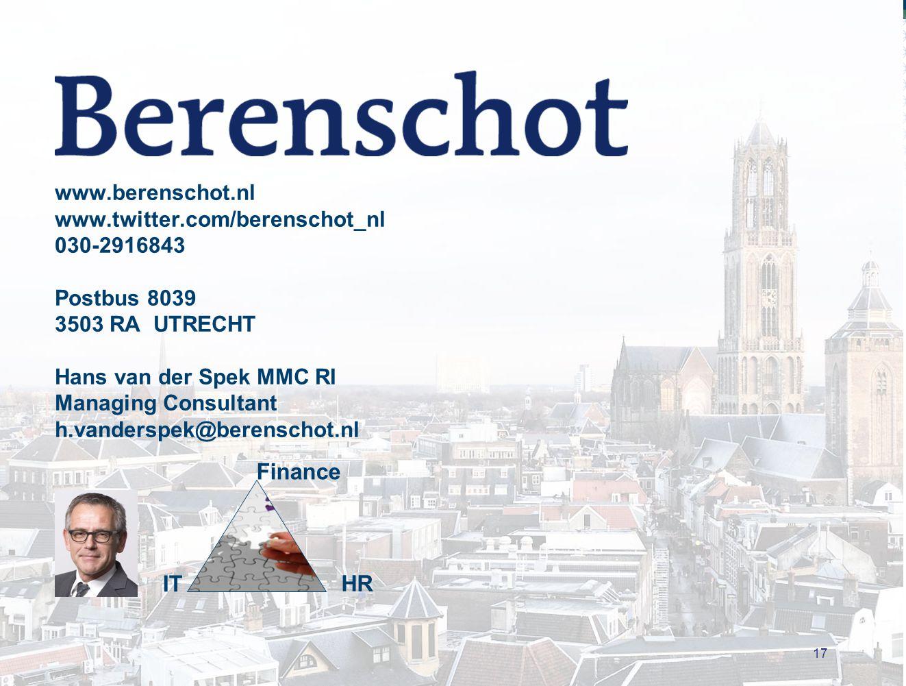 17 www.berenschot.nl www.twitter.com/berenschot_nl 030-2916843 Postbus 8039 3503 RA UTRECHT Hans van der Spek MMC RI Managing Consultant h.vanderspek@berenschot.nl Finance IT HR
