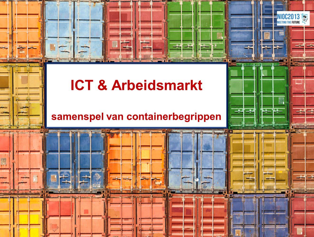 3 ICT & Arbeidsmarkt samenspel van containerbegrippen