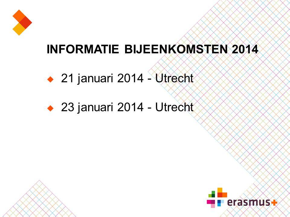 INFORMATIE BIJEENKOMSTEN 2014  21 januari 2014 - Utrecht  23 januari 2014 - Utrecht