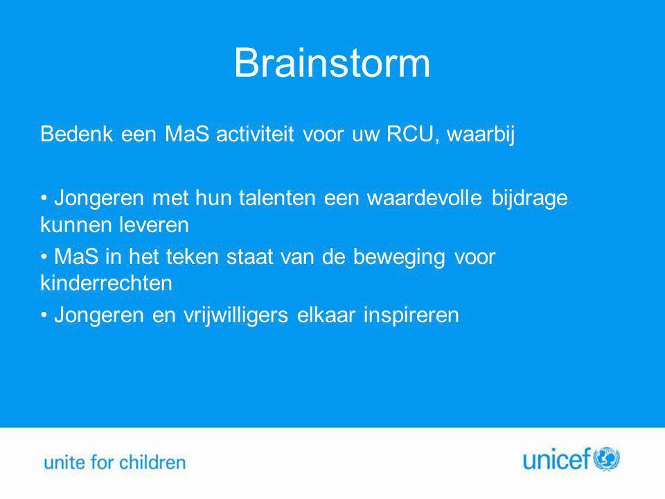 Brainstorm Bedenk een MaS activiteit voor uw RCU, waarbij • Jongeren met hun talenten een waardevolle bijdrage kunnen leveren • MaS in het teken staat