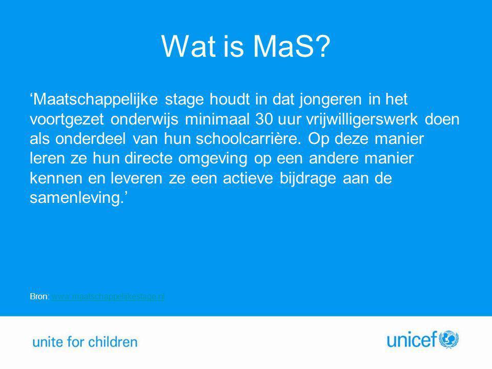 Wat is MaS? 'Maatschappelijke stage houdt in dat jongeren in het voortgezet onderwijs minimaal 30 uur vrijwilligerswerk doen als onderdeel van hun sch