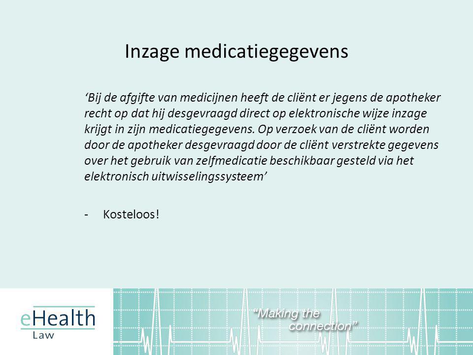 Inzage medicatiegegevens 'Bij de afgifte van medicijnen heeft de cliënt er jegens de apotheker recht op dat hij desgevraagd direct op elektronische wijze inzage krijgt in zijn medicatiegegevens.