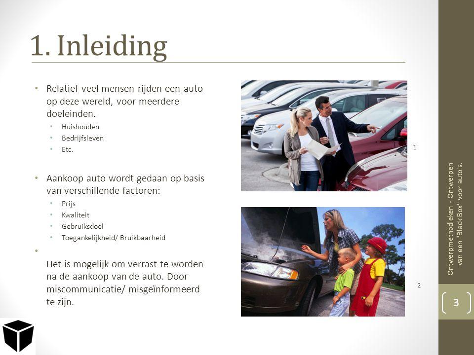 1.Inleiding • Relatief veel mensen rijden een auto op deze wereld, voor meerdere doeleinden.