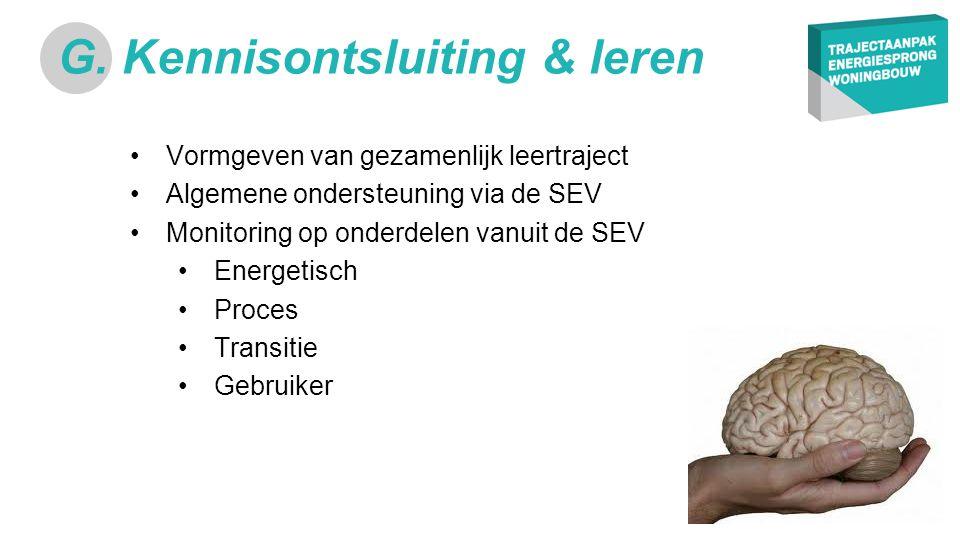 •Vormgeven van gezamenlijk leertraject •Algemene ondersteuning via de SEV •Monitoring op onderdelen vanuit de SEV •Energetisch •Proces •Transitie •Gebruiker G.