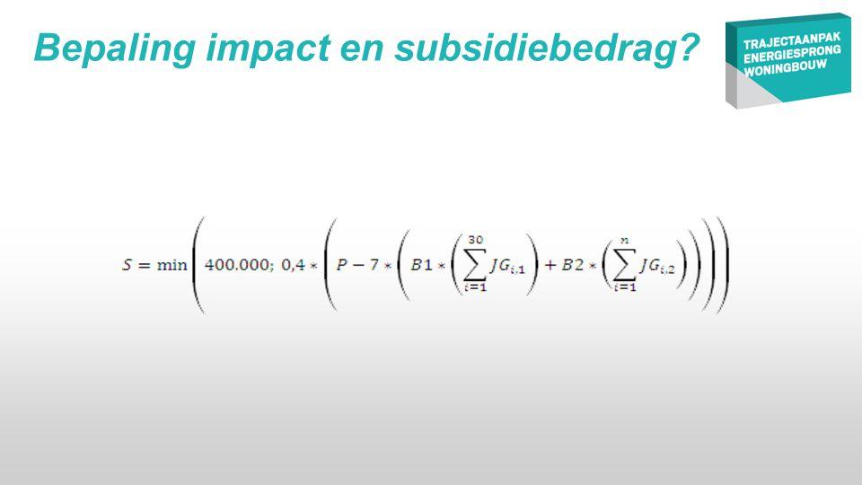 Bepaling impact en subsidiebedrag?