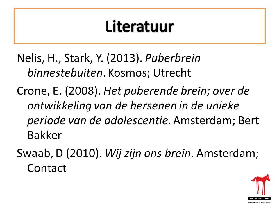 Nelis, H., Stark, Y. (2013). Puberbrein binnestebuiten. Kosmos; Utrecht Crone, E. (2008). Het puberende brein; over de ontwikkeling van de hersenen in