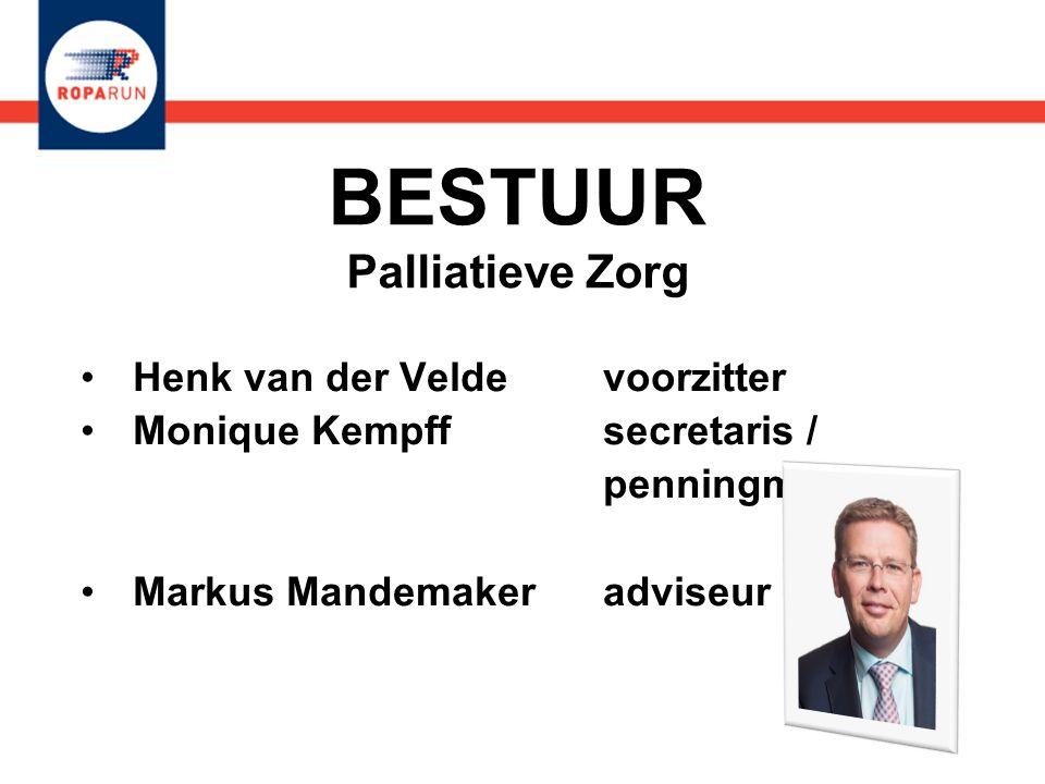 BESTUUR Palliatieve Zorg •Henk van der Velde voorzitter •Monique Kempff secretaris / penningmeester •Markus Mandemaker adviseur •Henk van der Velde vo