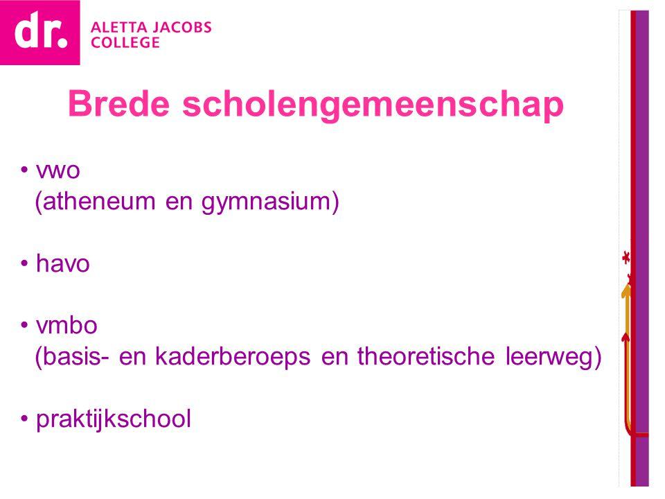 Brede scholengemeenschap • vwo (atheneum en gymnasium) • havo • vmbo (basis- en kaderberoeps en theoretische leerweg) • praktijkschool