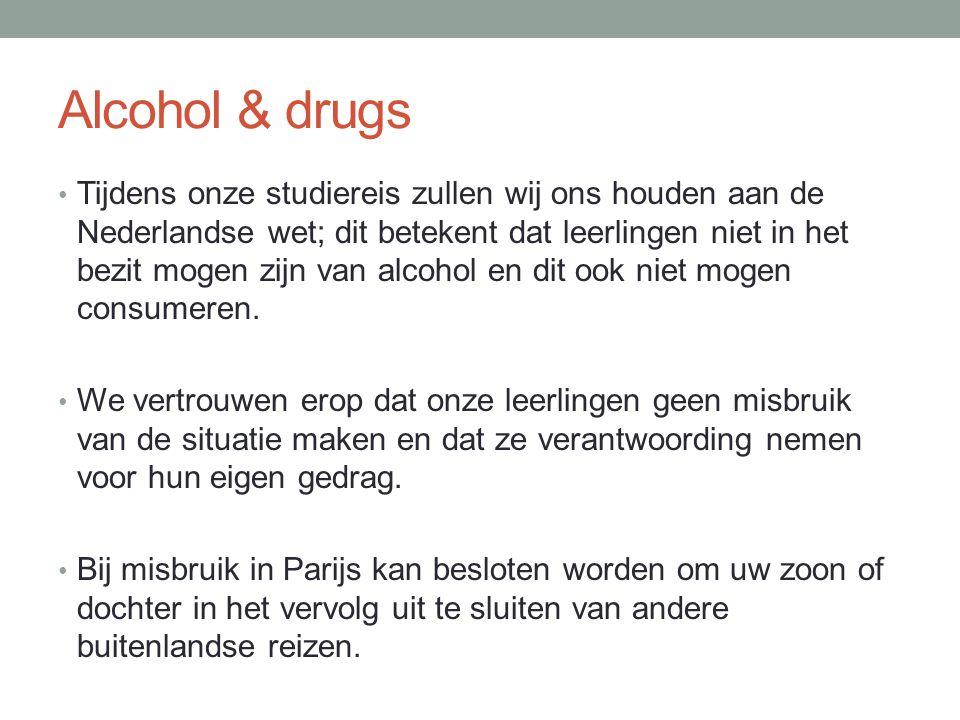 Alcohol & drugs • Tijdens onze studiereis zullen wij ons houden aan de Nederlandse wet; dit betekent dat leerlingen niet in het bezit mogen zijn van a