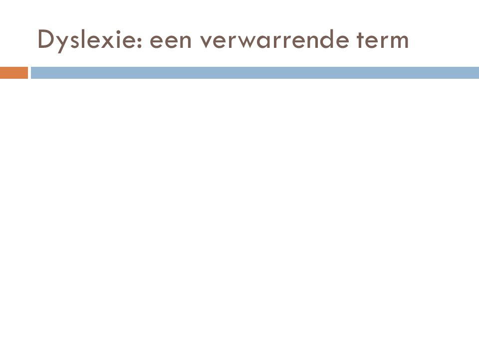 Dyslexie: een verwarrende term