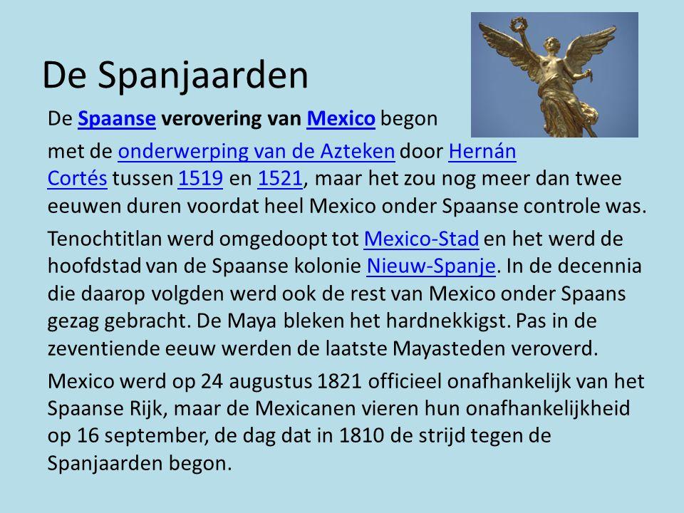De Spanjaarden De Spaanse verovering van Mexico begonSpaanseMexico met de onderwerping van de Azteken door Hernán Cortés tussen 1519 en 1521, maar het