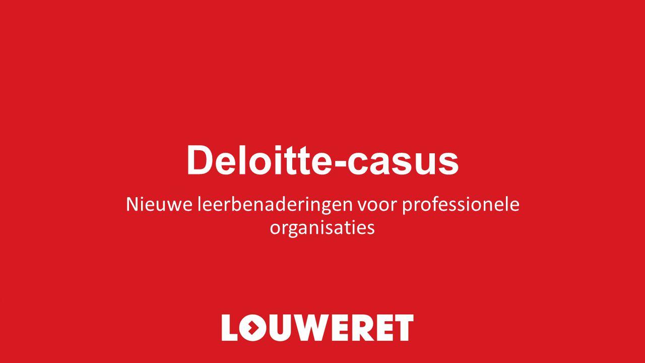 Deloitte-casus Nieuwe leerbenaderingen voor professionele organisaties