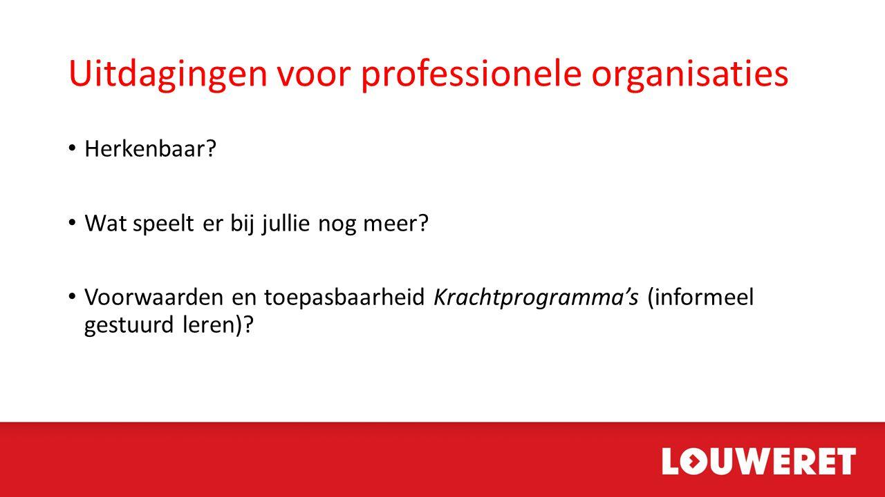 Uitdagingen voor professionele organisaties • Herkenbaar.