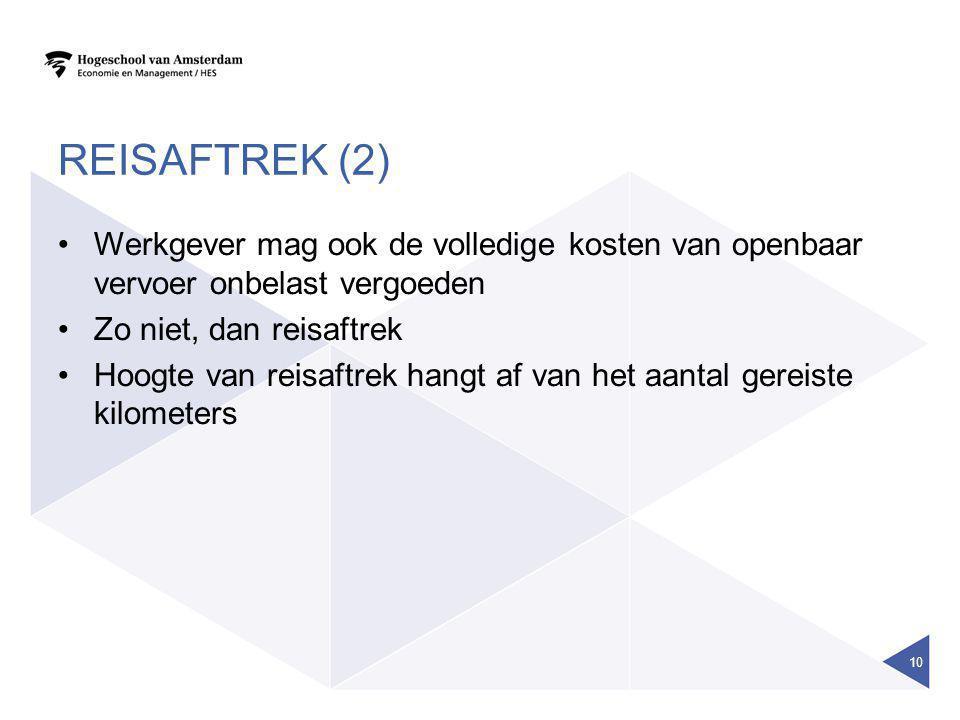 REISAFTREK (2) •Werkgever mag ook de volledige kosten van openbaar vervoer onbelast vergoeden •Zo niet, dan reisaftrek •Hoogte van reisaftrek hangt af