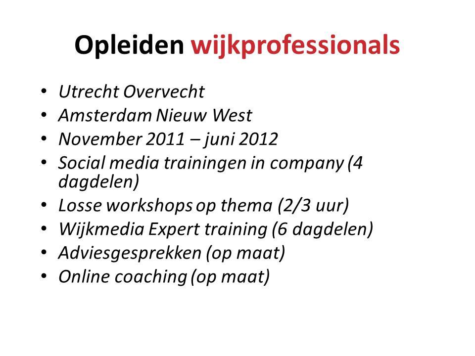 • Utrecht Overvecht • Amsterdam Nieuw West • November 2011 – juni 2012 • Social media trainingen in company (4 dagdelen) • Losse workshops op thema (2