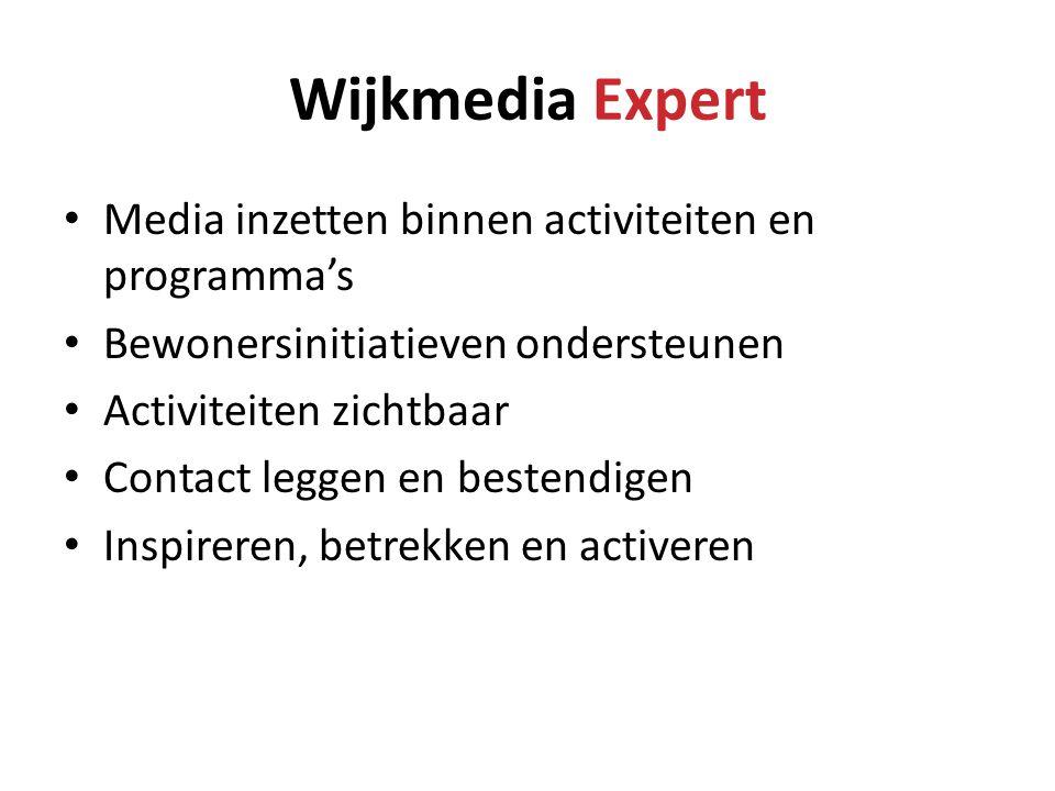 • Media inzetten binnen activiteiten en programma's • Bewonersinitiatieven ondersteunen • Activiteiten zichtbaar • Contact leggen en bestendigen • Ins