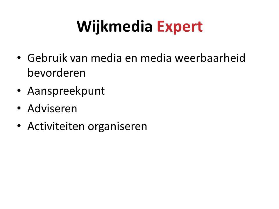 • Gebruik van media en media weerbaarheid bevorderen • Aanspreekpunt • Adviseren • Activiteiten organiseren