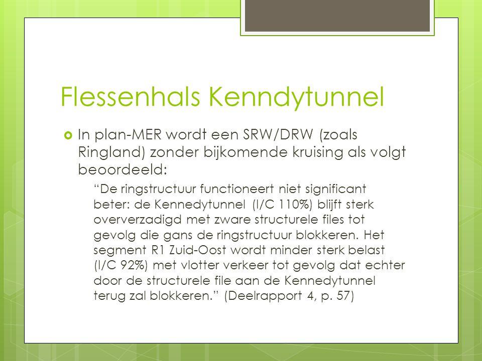 """Flessenhals Kenndytunnel  In plan-MER wordt een SRW/DRW (zoals Ringland) zonder bijkomende kruising als volgt beoordeeld: """"De ringstructuur functione"""