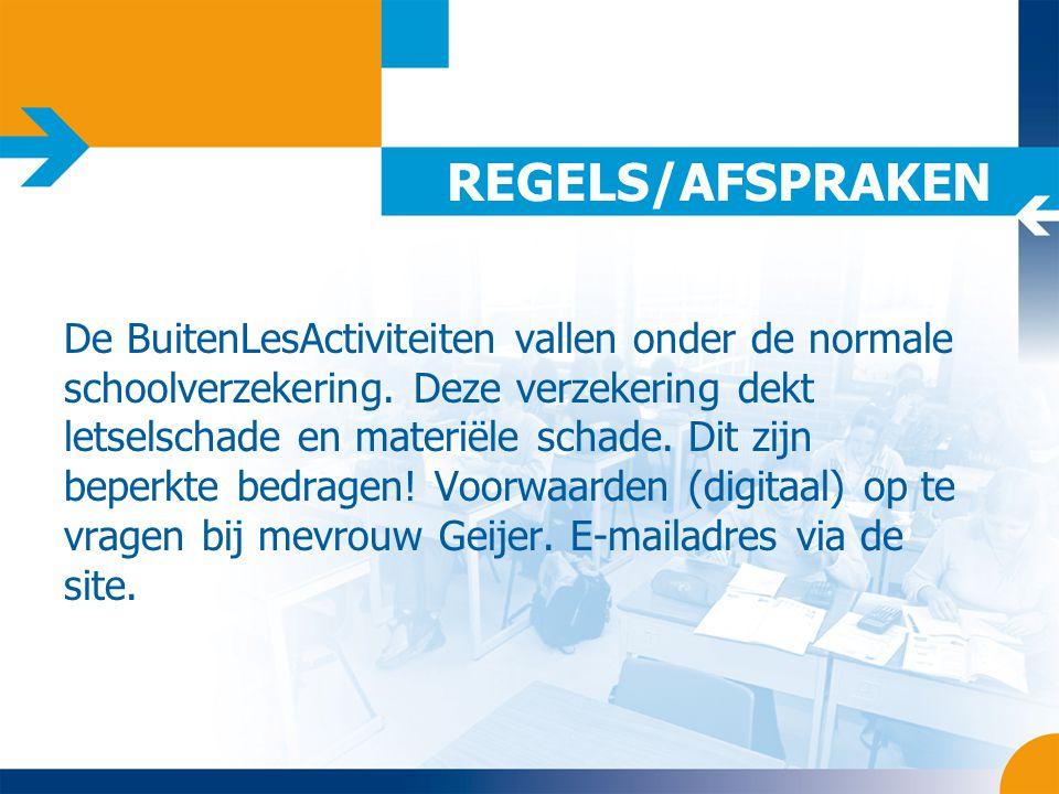REGELS/AFSPRAKEN U wordt geadviseerd zelf een annuleringsverzekering af te sluiten.