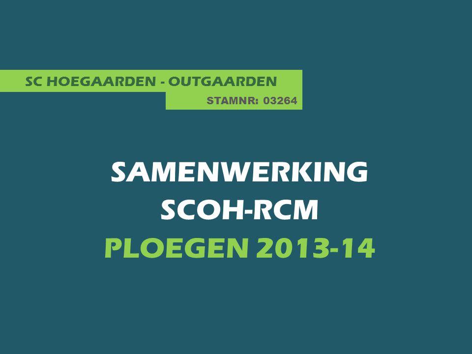 SC HOEGAARDEN - OUTGAARDEN SAMENWERKING SCOH-RCM PLOEGEN 2013-14 STAMNR: 03264
